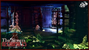 https://talestavern.com/wp-content/uploads/2021/10/Necropolis-The-Sewers-3.jpg